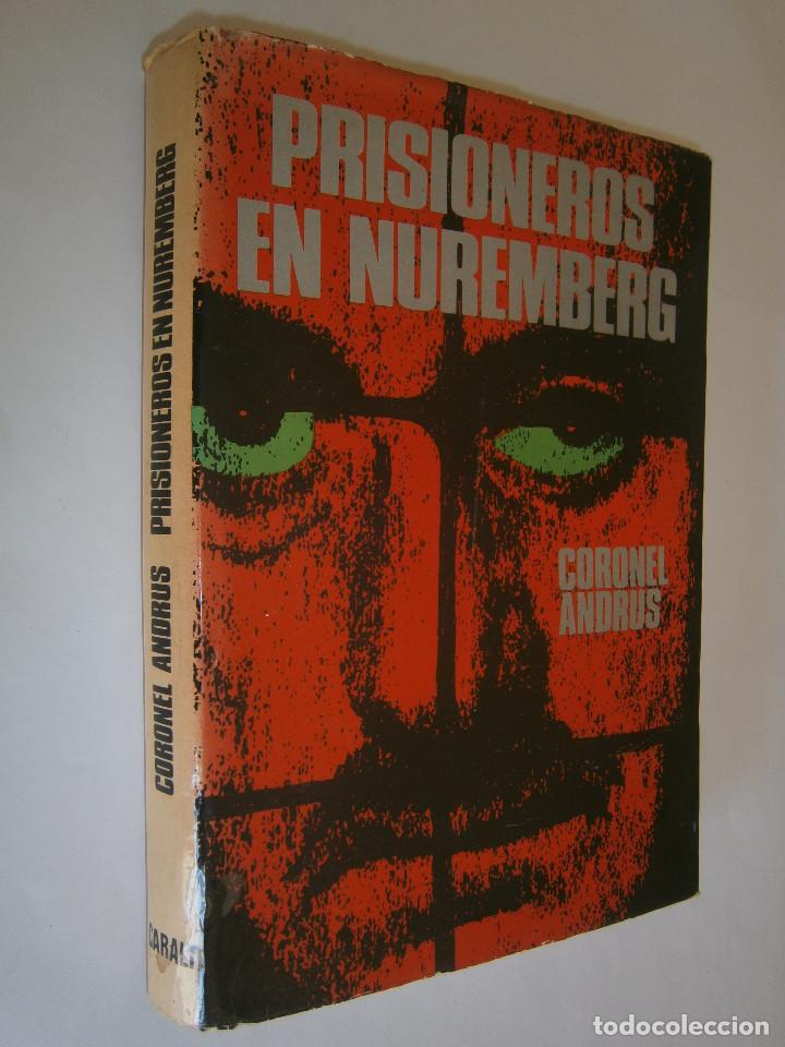 PRISIONEROS EN NUREMBERG **** CORONEL ANDRUS *** THE INFAMOUS OF NUREMBERG (Libros de Segunda Mano - Historia - Segunda Guerra Mundial)