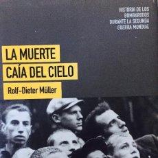 Libros de segunda mano: LA MUERTE CAÍA DEL CIELO. ROLF-DIETER MULLER.. Lote 89804952