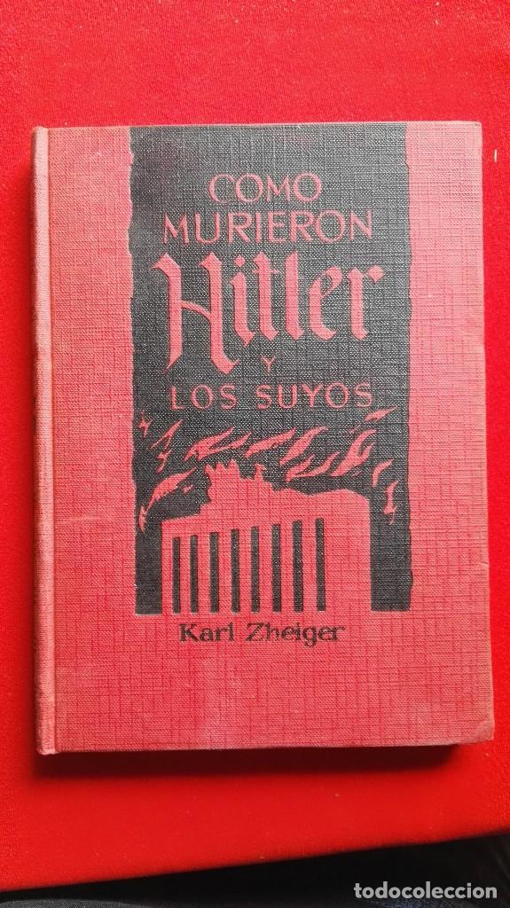 Libros de segunda mano: COMO MURIERON HITLER Y LOS SUYOS - KARL ZHEIGER- ED. RODEGAR 1963 - Foto 2 - 89905324