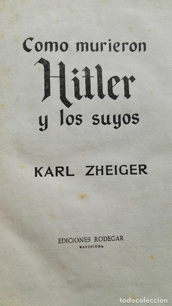 Libros de segunda mano: COMO MURIERON HITLER Y LOS SUYOS - KARL ZHEIGER- ED. RODEGAR 1963 - Foto 3 - 89905324