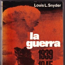 Libros de segunda mano: LA GUERRA 1939 1945 - SNYDER - GRIJALBO 1964. Lote 90966120