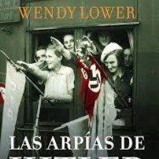 Libros de segunda mano: LAS ARPÍAS DE HITLER. WENDY LOWER.. Lote 90990800