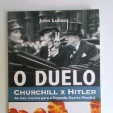 Libros de segunda mano: JOHN LUKACS, O DUELO, CHURCHILL X HITLER, 80 DÍAS CRUCIALES PARA LA 2ª GUERRA MUNDIAL, PORTUGUÉS . Lote 91155540