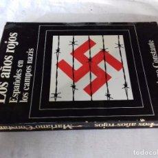 Libros de segunda mano: LOS AÑOS ROJOS-MARIANO CONSTANTE-ESPAÑOLES EN LOS CAMPOS NAZIS-MARTÍNEZ ROCA. Lote 92048085