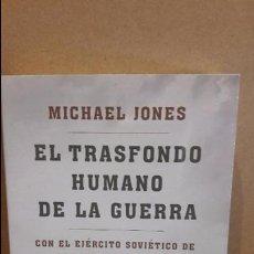 Libros de segunda mano: EL TRASFONDO HUMANO DE LA GUERRA. MICHAEL JONES. ED / PLANETA - COMO NUEVO.. Lote 94440378