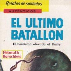 Libros de segunda mano - El último batallón, de Helmuth Karschkes. Relatos de soldados. - 94558639