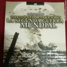 Libros de segunda mano: TODO LO QUE DEBE SABER SOBRE LA II GUERRA MUNDIAL: LA GUIA DEFINITIVA, J. HERNANDEZ. Lote 95618208