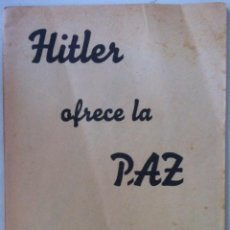 Libros de segunda mano: HITLER OFRECE LA PAZ. DISCURSO ANTE EL REICHSTAG Y SU REPERCUSIÓN EN LA PRENSA. 1939. Lote 95620311