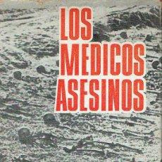Libros de segunda mano: LOS MÉDICOS ASESINOS. HANS RAINER.. Lote 95804231