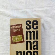 Libros de segunda mano: LIBRO SEMINARIOS DE INTEGRACIÓN EUROPEA. CONSTITUCION CEE. UNION EUROPEA.BENELUX. GUERRA MUNDIAL. Lote 95887276