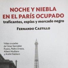 Libros de segunda mano: FERNANDO CASTILLO. NOCHE Y NIEBLA EN EL PARÍS OCUPADO. FÓRCOLA EDICIONES. Lote 96170103