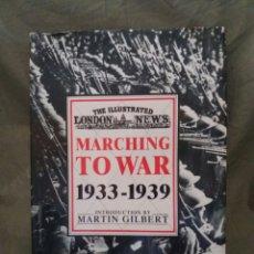 Libros de segunda mano: MARCHING TO WAR 1933-1939. Lote 96680426