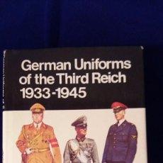 Libros de segunda mano: LIBRO GERMAN UNIFORMS OF THE THIRD REICH 1933-1945. Lote 96809331