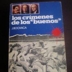 Libros de segunda mano: LIBRO, LOS CRIMENES DE LOS BUENOS, J. BOCHAGA, 1982, 470 PAGINAS. Lote 97174383