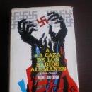 Libros de segunda mano: LIBRO, A LA CAZA DE LOS SABIOS ALEMANES, MICHEL BAR-ZOHAR. Lote 97174407