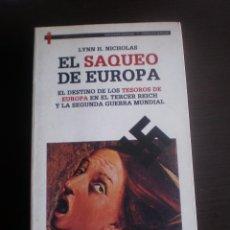 Libros de segunda mano: LIBRO, EL SAQUEO DE EUROPA, LYNN H. NICHOLAS. Lote 97174495