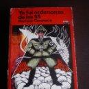 Libros de segunda mano: LIBRO, YO FUI ORDENANZAS DE LAS SS, MARIANO CONTANTE. Lote 97174731