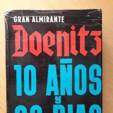 Libros de segunda mano: GRAN ALMIRANTE DOENITZ - 10 AÑOS Y 20 DIAS . Lote 97279459