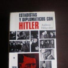 Libros de segunda mano: LIBRO, ESTADISTAS Y DIPLOMATICOS CON HITLER, ANDREAS HILLGRUBER. Lote 97540631