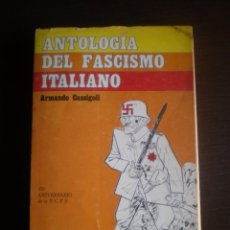 Libros de segunda mano: LIBRO, ANTOLOGIA DEL FASCISMO ITALIANO, ARMANDO CASSIGOLI. Lote 97540659