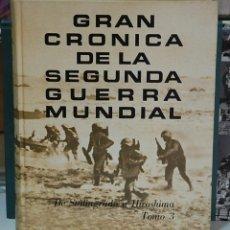 Libros de segunda mano: GRAN CRÓNICA DE LA SEGUNDA GUERRA MUNDIAL. TOMO 3, DE STALINGRADO A HIROSHIMA. Lote 97871107