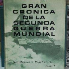 Libros de segunda mano: GRAN CRÓNICA DE LA SEGUNDA GUERRA MUNDIAL. TOMO 1, DE MUNICH A PEARL HARBOR. Lote 97871475