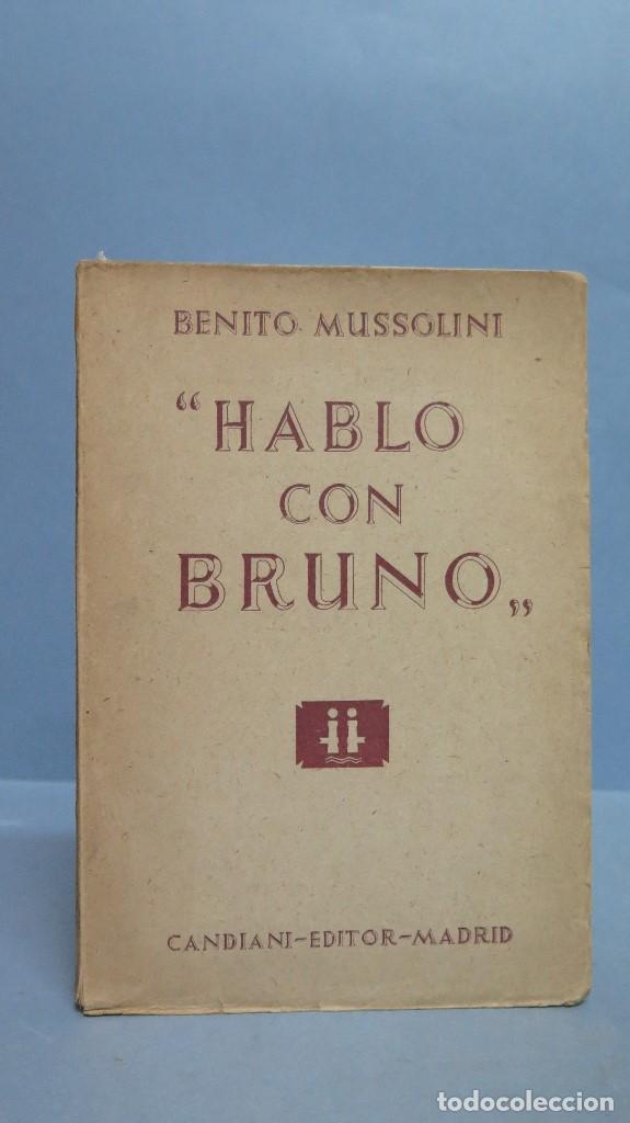 HABLO CON BRUNO. BENITO MUSSOLINI (Libros de Segunda Mano - Historia - Segunda Guerra Mundial)