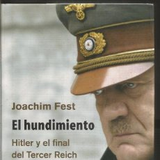 Libros de segunda mano: JOACHIM FEST. EL HUNDIMIENTO. GALAXIA GUTENBERG CIRCULO. Lote 97908803