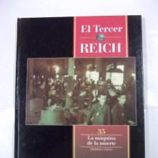 Libros de segunda mano: EL TERCER REICH. TOMO Nº 35. LA MAQUINA DE LA MUERTE. PRIMERA PARTE. TIME LIFE ROMBO. TDK308. Lote 97916351