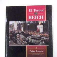 Libros de segunda mano - EL TERCER REICH. TOMO Nº 3. PUÑOS DE ACERO. PRIMERA PARTE. TIME LIFE ROMBO. TDK308 - 97916435