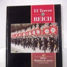 Libros de segunda mano: EL TERCER REICH. TOMO Nº 45. HITLER MAQUINA DE GUERRA. TERCERA PARTE. TIME LIFE ROMBO. TDK308. Lote 97916739