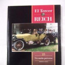Libros de segunda mano - EL TERCER REICH. TOMO Nº 25. UN SUEÑO PERVERSO. PRIMERA PARTE. TIME LIFE ROMBO. TDK308 - 97920471