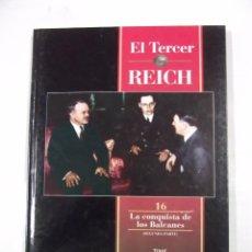 Libros de segunda mano: EL TERCER REICH. TOMO Nº 16. LA CONQUISTA DE LOS BALCANES. SEGUNDA PARTE. TIME LIFE ROMBO. TDK308. Lote 97920675
