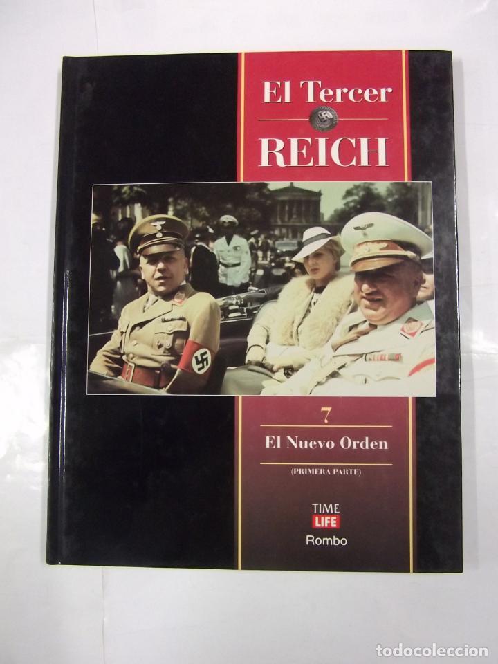 EL TERCER REICH. TOMO Nº 7. EL NUEVO ORDEN. PRIMERA PARTE. TIME LIFE ROMBO. TDK308 (Libros de Segunda Mano - Historia - Segunda Guerra Mundial)