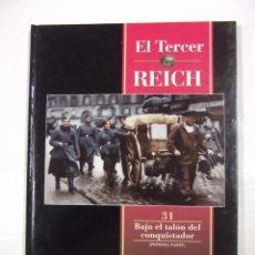 Libros de segunda mano: EL TERCER REICH. TOMO Nº 31. BAJO EL TALON DEL CONQUISTADOR. PRIMERA PARTE. TIME LIFE ROMBO. TDK308. Lote 97921455
