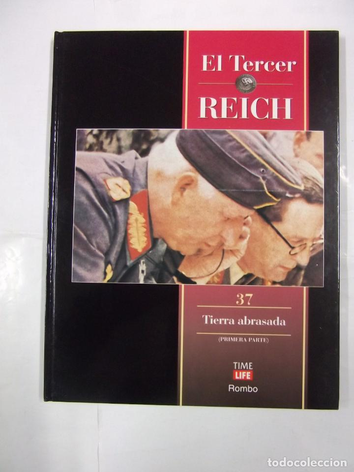 EL TERCER REICH. TOMO Nº 37. TIERRA ABRASADA. PRIMERA PARTE. TIME LIFE ROMBO. TDK438 (Libros de Segunda Mano - Historia - Segunda Guerra Mundial)