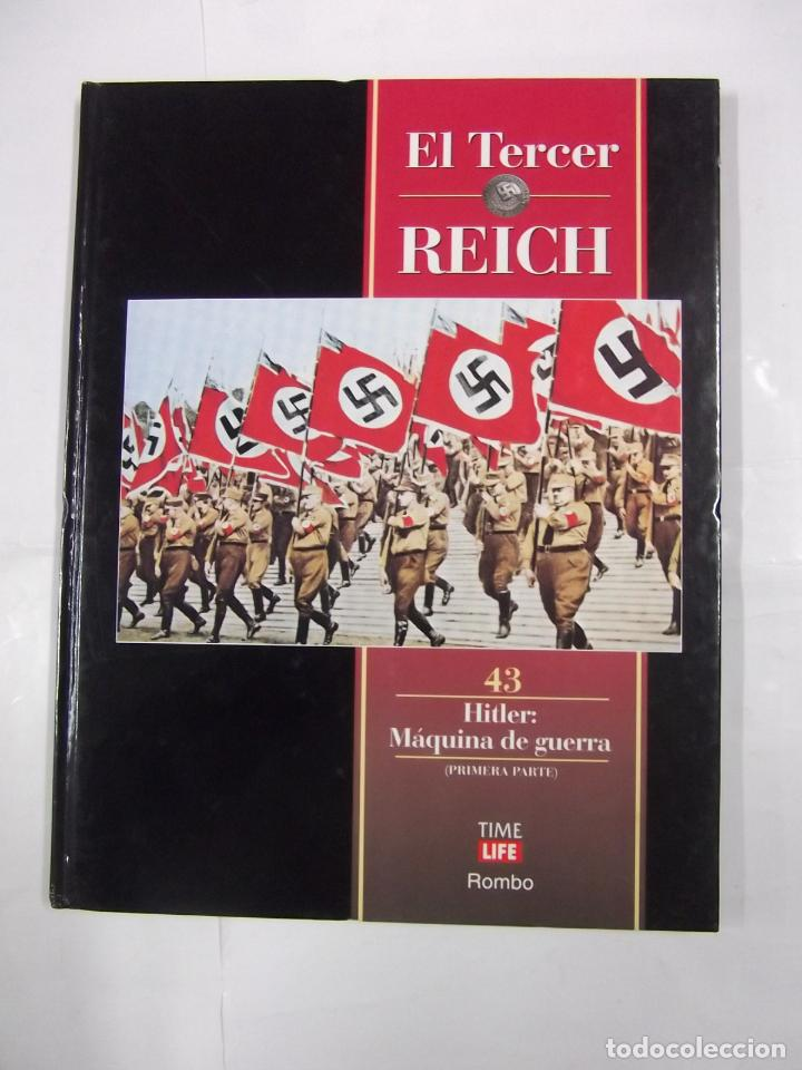 EL TERCER REICH. TOMO Nº 43. HITLER MAQUINA DE GUERRA. PRIMERA PARTE. TIME LIFE ROMBO. TDK438 (Libros de Segunda Mano - Historia - Segunda Guerra Mundial)