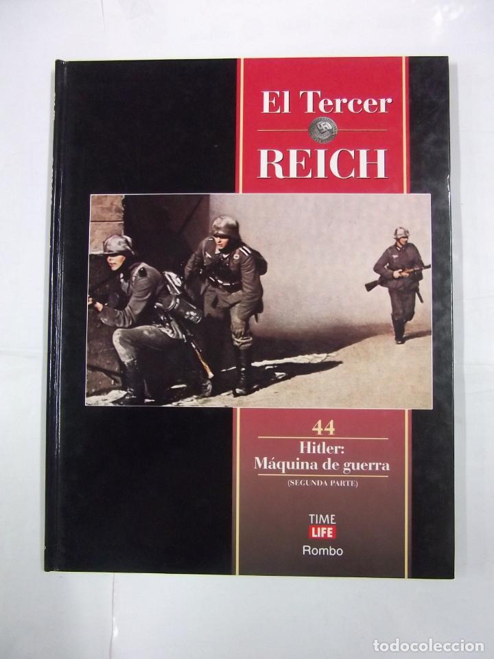 EL TERCER REICH. TOMO Nº 44. HITLER MAQUINA DE GUERRA. SEGUNDA PARTE. TIME LIFE ROMBO. TDK308 (Libros de Segunda Mano - Historia - Segunda Guerra Mundial)
