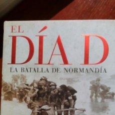 Libros de segunda mano: EL DÍA D, LA BATALLA DE NORMANDÍA. ANTONY BEEVOR. Lote 98047675