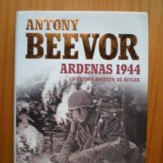 Libros de segunda mano: ARDENAS 1944 ANTONY BEEVOR TAPA DURA , SIN USO LA ULTIMA APUESTA DE HITLER . Lote 98408811