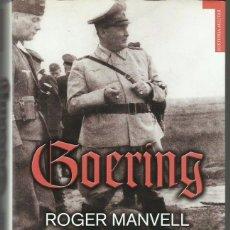 Libros de segunda mano: ROGER MANVELL / HEINRICH FRAENKEL : GOERING. (LIBROS DEL ATRIL, COL. TEMPUS, 2009). Lote 98712891