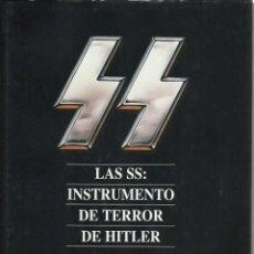 Libros de segunda mano: GORDON WILLIAMSON : LAS SS: INSTRUMENTO DE TERROR DE HITLER. (ED. AGATA, ALCOBENDAS, 1999). Lote 98713011