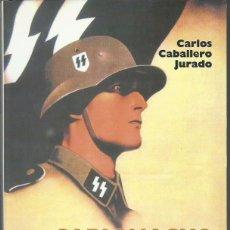 Libros de segunda mano: CARLOS CABALLERO JURADO: CARLOMAGNO. VOLUNTARIOS FRANCESES EN LA WAFFEN-SS. (GARCÍA HISPÁN ED, 2003). Lote 98713463