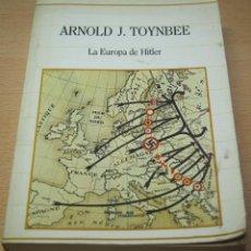 Libros de segunda mano: LA EUROPA DE HITLER - ARNOLD J. TOYNBEE. Lote 98985267