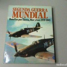 Libros de segunda mano: SEGUNDA GUERRA MUNDIAL. BATALLAS POR TIERRA, MAR Y AIRE 1939-1945 (AUTOR: CHRISTOPHER CHANT Y OTROS). Lote 97746031