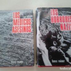 Libros de segunda mano: LOTE DE 2 TOMOS HISTORIA-LOS HORRORES NAZIS-LOS MEDICOS ASESINOS-HANS RAINER-ED. RODEGAR-TAPA DURA. Lote 99226099