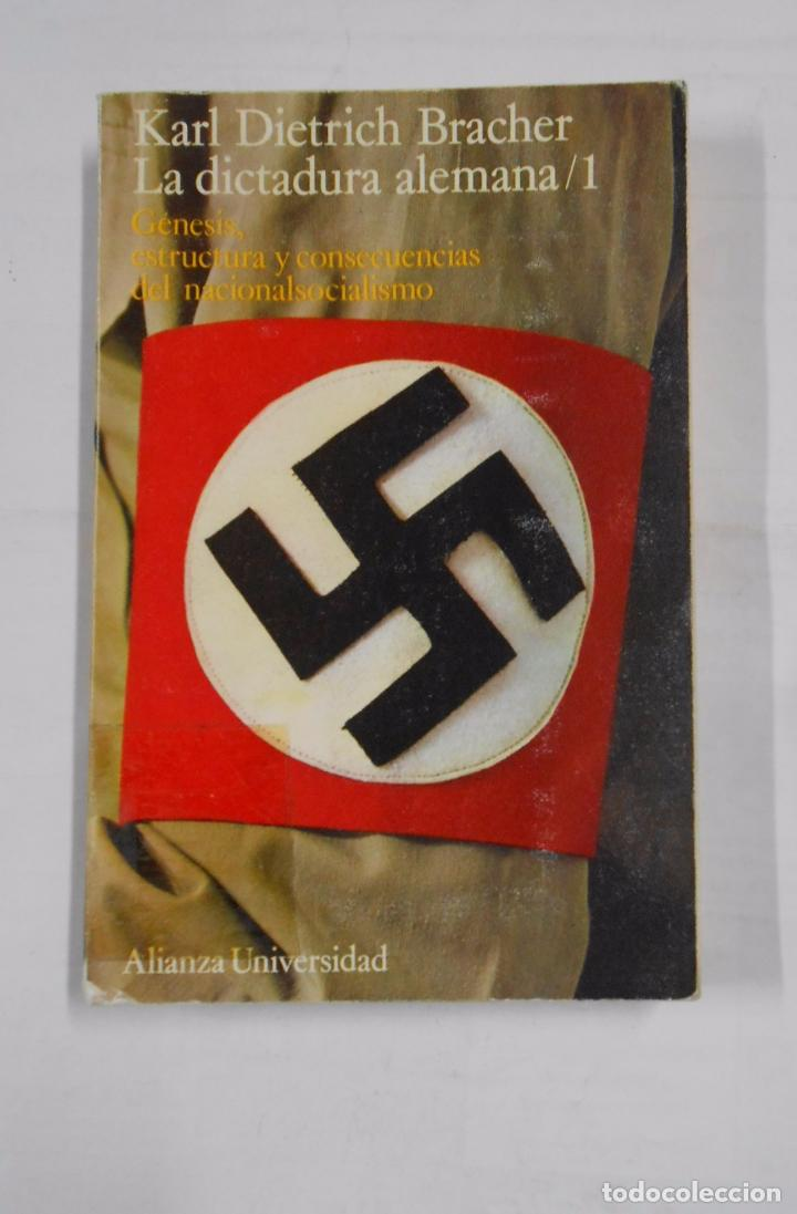 LA DICTADURA ALEMANA I GENESIS ESTRUCTURA Y CONSECUENCIAS DEL NACIONALSOCIALISMO. K. DIETRICH TDK317 (Libros de Segunda Mano - Historia - Segunda Guerra Mundial)