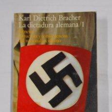 Libros de segunda mano: LA DICTADURA ALEMANA I GENESIS ESTRUCTURA Y CONSECUENCIAS DEL NACIONALSOCIALISMO. K. DIETRICH TDK317. Lote 99994159