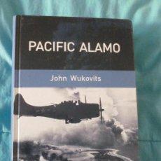Libros de segunda mano: PACIFIC ALAMO WUKOVITS, JOHN EDITORIAL: RBA (2006) 444PP . Lote 100356327