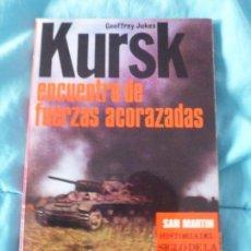 Libros de segunda mano: KURSK: ENCUENTRO DE FUERZAS ACORAZADAS JUKES, GEOFFREY : SAN MARTÍN. (1979) 160PP. Lote 100358787